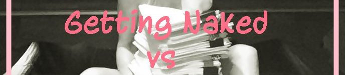 Getting Naked versus feeling Naked
