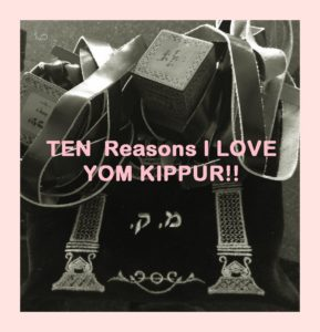 Ten Reason I love Yom Kippur