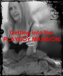 Getting into the Playboy Mansion