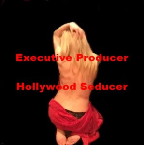Executive Producer, Hollywood Seducer