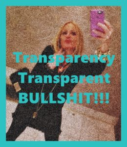 Transparency Transparent BULLSHIT