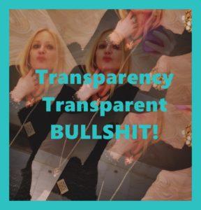 Transparency Transparetn BULLSHIT