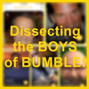 Dissecting the BOYS of BUMBLE