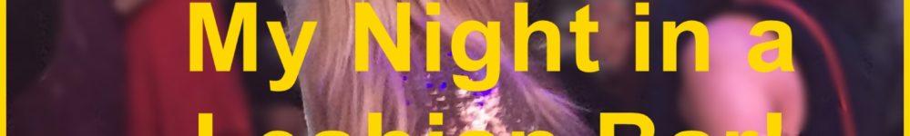 My Night in a Lesbian Bar